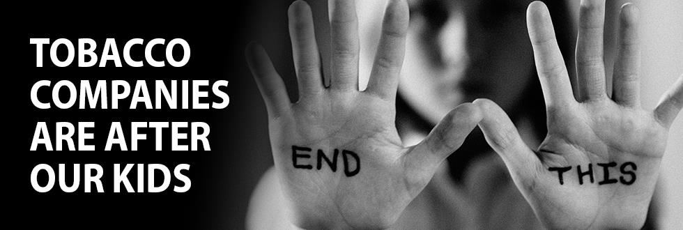 Tobacco Companies are After Our Kids - End This - written on child hands